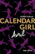 Couverture du livre « Calendar girl ; avril » de Audrey Carlan aux éditions Hugo
