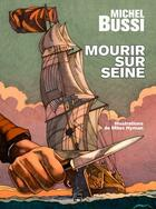 Couverture du livre « Mourir sur Seine » de Michel Bussi et Miles Hyman aux éditions Des Falaises