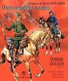 Couverture du livre « Uniformes et armes des soldats de la guerre 1914-18 T.2 » de Fred Funcken et Liliane Funcken et Jacob Grimm aux éditions Hibou