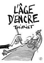 Couverture du livre « L'âge d'encre » de Thiriet/Jean-Michel aux éditions Entreprendre