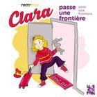 Couverture du livre « Clara passe une frontière » de Helene Oldendorf et Julie Martin aux éditions Imaginemos