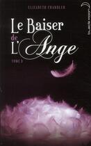 Couverture du livre « Le baiser de l'ange t.3 ; âmes soeurs » de Elizabeth Chandler aux éditions Black Moon