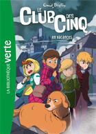 Couverture du livre « Le Club des Cinq T.4 ; le Club des Cinq en vacances » de Enid Blyton aux éditions Hachette Jeunesse