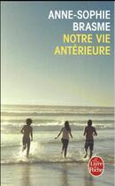 Couverture du livre « Notre vie antérieure » de Anne-Sophie Brasme aux éditions Lgf