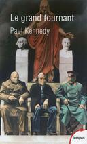 Couverture du livre « Le grand tournant » de Paul Kennedy aux éditions Tempus/perrin