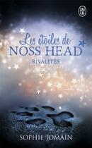 Couverture du livre « Les étoiles de Noss Head T.2 ; rivalités » de Sophie Jomain aux éditions J'ai Lu