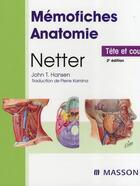 Couverture du livre « Mémofiches anatomie Netter ; tête et cou (2e édition) » de Netter et Hansen aux éditions Elsevier-masson