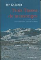 Couverture du livre « Trois tasses de mensonge » de Jon Krakauer aux éditions Editions Du Mont-blanc