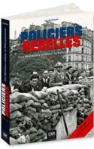 Couverture du livre « Policiers rebelles, une résistance oubliée : la police » de Luc Rudolph aux éditions Lbm