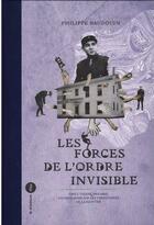 Couverture du livre « Les forces de l'ordre invisible ; Émile Tizané (1901-1982), un gendarme sur les territoires de la hantise » de Philippe Baudoin aux éditions Du Murmure