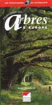 Couverture du livre « Photo-Guide Des Arbres D'Europe » de Garnaud/Rushforth aux éditions Delachaux & Niestle