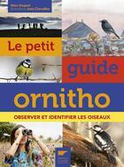 Couverture du livre « Le petit guide ornitho ; observer et identifier les oiseaux » de Jean Chevallier et Marc Duquet aux éditions Delachaux & Niestle