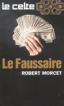 Couverture du livre « Le Faussaire » de Rene Morcet aux éditions Gerard De Villiers