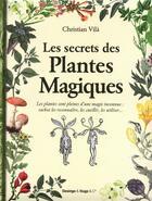Couverture du livre « Les secrets des plantes magiques » de Christian Vila aux éditions Desinge Hugo Cie