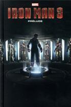 Couverture du livre « Iron Man 3 ; prélude » de Matt Fraction et Christos N. Gage et Ramon Rosanas et Salvador Larroca et Steve Kurth aux éditions Panini
