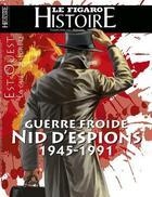 Couverture du livre « Guerre froide nid d'espions 1945-1991 » de Le Figaro aux éditions Societe Du Figaro