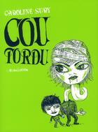 Couverture du livre « Cou tordu » de Caroline Sury aux éditions L'association