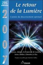 Couverture du livre « 2007, le retour de la lumière ; l'année du discernement spirituel » de  aux éditions Ariane