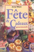 Couverture du livre « Fetes Et Cadeaux Gourmands » de Anne Wilson aux éditions Fiore