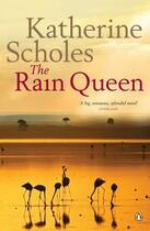 Couverture du livre « Rain Queen » de Katherine Scholes aux éditions Penguin Books Ltd Digital