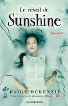 Couverture du livre « Le réveil de Sunshine ; épisode 2 » de Paige Mckenzie aux éditions Black Moon