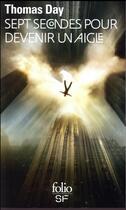 Couverture du livre « Sept secondes pour devenir un aigle » de Thomas Day aux éditions Gallimard
