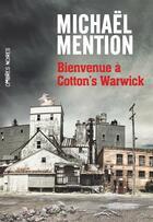 Couverture du livre « Bienvenue à Cotton's Warwick » de Michaël Mention aux éditions Ombres Noires