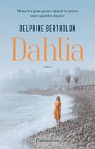 Couverture du livre « Dahlia » de Delphine Bertholon aux éditions Flammarion