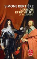 Couverture du livre « Louis XIII et Richelieu, la malentente » de Simone Bertiere aux éditions Lgf