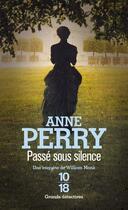 Couverture du livre « Passé sous silence » de Anne Perry aux éditions 10/18