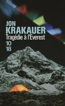 Couverture du livre « Tragédie à l'Everest » de Jon Krakauer aux éditions 10/18