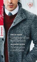 Couverture du livre « L'étreinte d'un milliardaire ; noces sous condition » de Allison Leigh et Emilie Rose aux éditions Harlequin