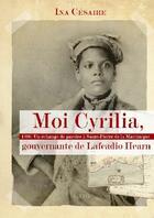Couverture du livre « Moi Cyrilia, gouvernante de Lafcadio Hearn » de Ina Cesaire aux éditions Elytis