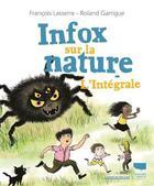Couverture du livre « Infox sur la nature ; l'intégrale » de Roland Garrigue et Francois Lasserre aux éditions Delachaux & Niestle