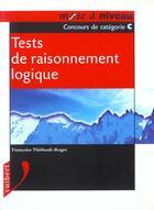 Couverture du livre « Tests De Raisonnement Logique » de F Thiebault-Roger aux éditions Vuibert