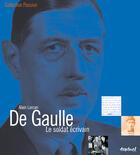 Couverture du livre « De Gaulle, le soldat écrivain » de Alain Larcan aux éditions Textuel
