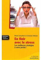 Couverture du livre « En finir avec le stress ; les meilleures stratégies à votre portée ! » de Roland Geisselhart et Christiane Hofmann aux éditions Ixelles