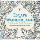 Couverture du livre « Escape To Wonderland: A Colouring Book Adventure » de Good Wives Warriors aux éditions Children Pbs