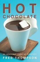 Couverture du livre « Hot Chocolate » de Thompson Fred aux éditions Harvard Common Press