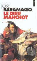 Couverture du livre « Dieu Manchot (Le) » de Jose Saramago aux éditions Points