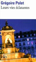 Couverture du livre « Leurs vies éclatantes » de Gregoire Polet aux éditions Gallimard