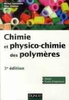 Couverture du livre « Chimie et physico-chimie des polymères (3e édition) » de Michel Fontanille et Yves Gnanou aux éditions Dunod