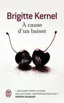 Couverture du livre « À cause d'un baiser » de Brigitte Kernel aux éditions J'ai Lu