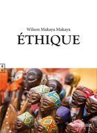 Couverture du livre « Éthique » de Wilson Makaya Makaya aux éditions Complicites