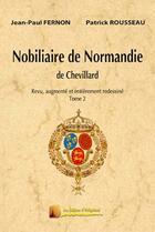 Couverture du livre « Nobiliaire de Normandie de Chevillard t.2 » de Jean-Paul Fernon et Patrick Rousseau aux éditions Heligoland