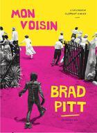 Couverture du livre « Mon voisin Brad Pitt » de Lisa Lugrin et Clement Xavier aux éditions Na Editions