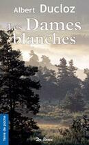 Couverture du livre « Les dames blanches » de Albert Ducloz aux éditions De Boree