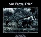 Couverture du livre « Une ferme d'hier au XXI siècle » de Christine Guillemot et Laurence Tondut et Celestine Postic aux éditions Liv'editions