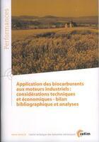Couverture du livre « Application des biocarburants aux moteurs industriels considerations techniques et economiques perfo » de Collectif aux éditions Cetim