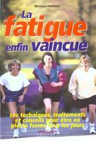 Couverture du livre « La Fatigue Enfin Vaincue » de Raoul Relouzat et Monique Pelletant aux éditions Anagramme